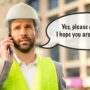 """worried construction executive on the phone saying """"Yes, please checkin. I hope you are well soon!"""""""